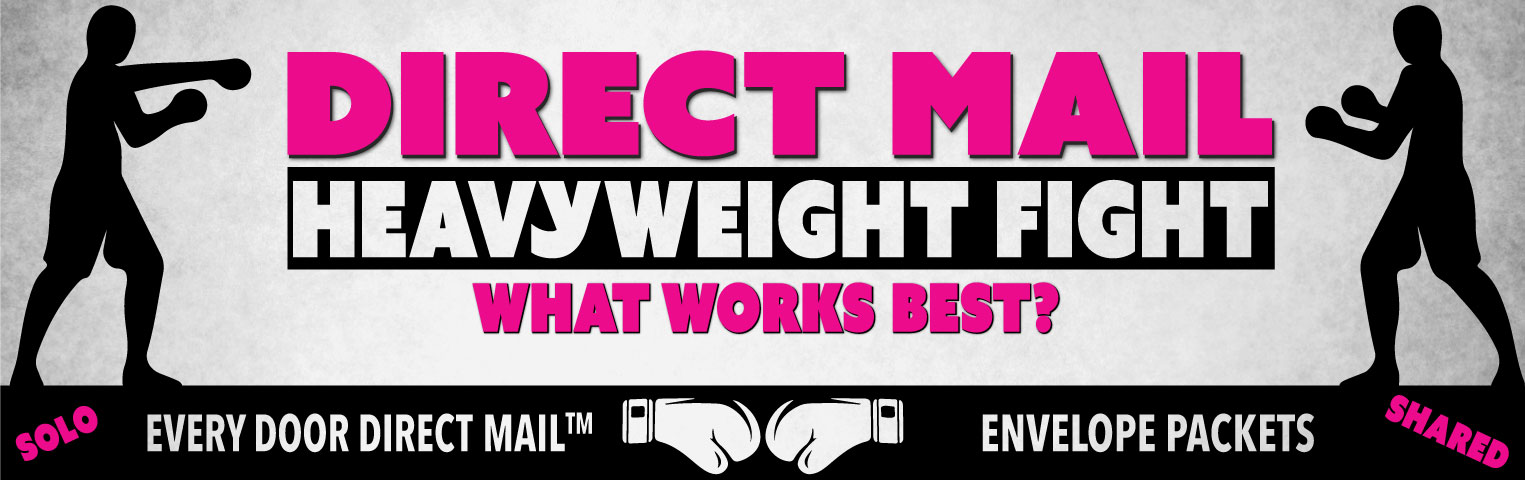 Direct Mail Heavyweight Fight: Every Door Direct Mail (EDDM) vs. Envelope Packs