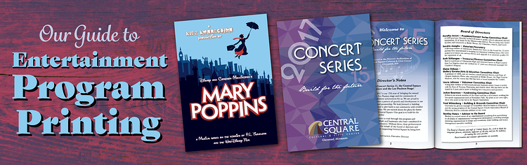 Our Guide to Entertainment Program Printing for art exhibits, theater, concerts and plays