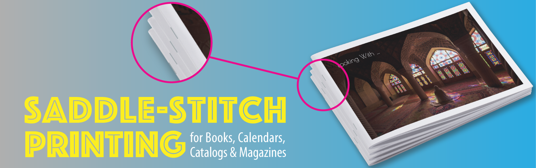 Saddle-Stitch Printing for Books, Calendars, Catalogs & Magazines header image