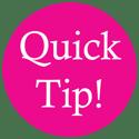 """""""Quick Tip"""" image"""