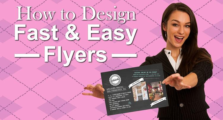"""How to Design Fast & Easy Flyers"" header image"