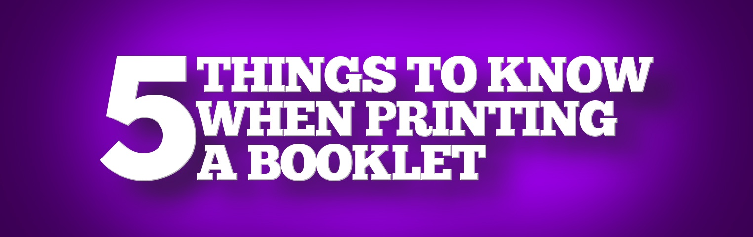 5 Things to Know When Printing a Booklet Online