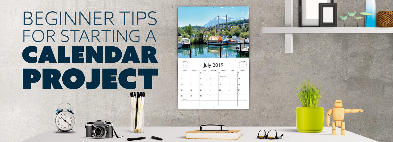Beginner Tips for Starting a Calendar Project