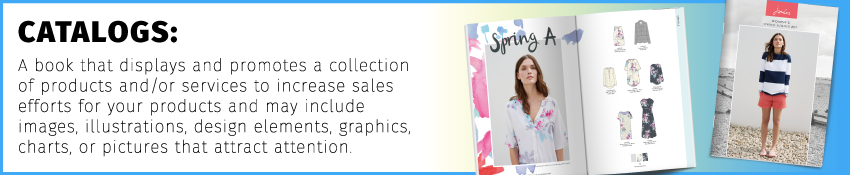 Catalogs are books that display and promote a collection of products and services to increase sales efforts for your products.