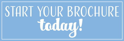 Start your brochure today!