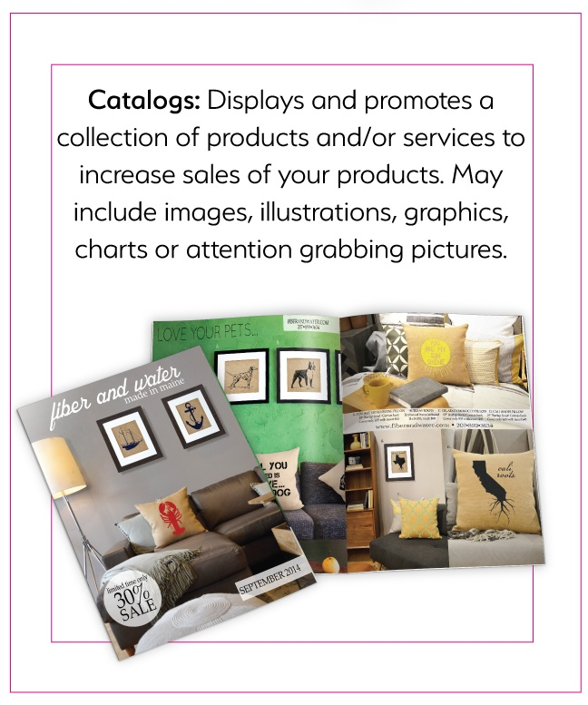 Catalogs: Displays/promotes a collection of products/services to increase sales