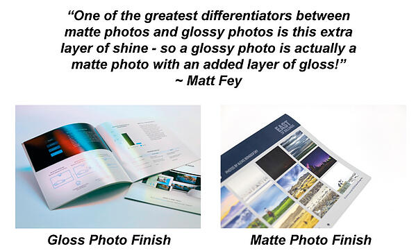 """Gloss vs Matte Paper with Quote """"One of the greatest differentiators between matte photos and glossy photos is this extra layer of shine - so a glossy photo is actually a matte photo with an added layer of gloss!"""" ~ Matt Fey"""