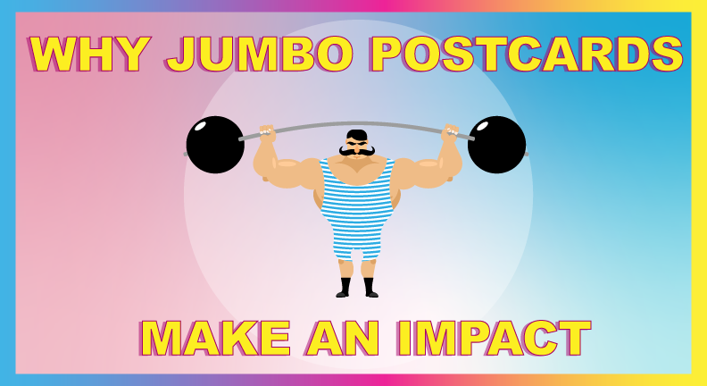 Why Jumbo Postcards Make an Impact