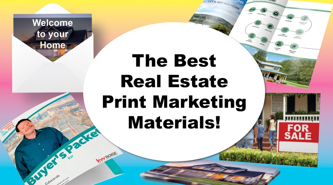 The Best Real Estate Print Marketing Materials