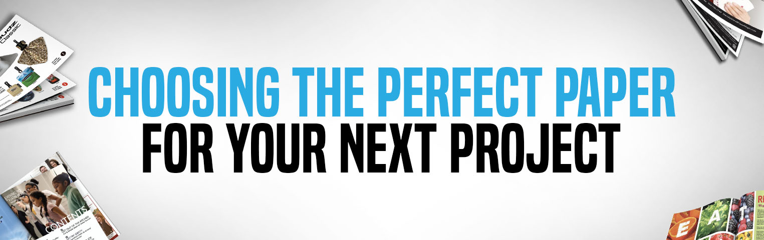 Choosing the Perfect Paper for Your Next Online Print Project